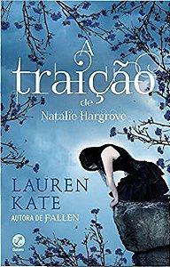 A traição de Natalie Hargrove - Lauren Kate (Autora de Fallen) Novo e Lacrado