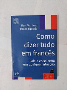 Como Dizer Tudo em Francês - Ron Martinez e Janice Sfreddo