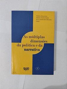 As Múltiplas Dimensões da Política e da Narrativa -  Teresa Malatian