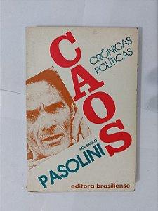 Caos: Crônicas Políticas - Pier Paolo Pasolini