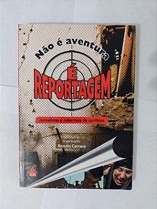 Não é Aventura é Reportagem - Renata Carraro