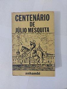 Centenário de Júlio Mesquita - Júlio Mesquita