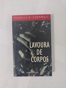 Lavoura de Corpos - Patricia D. Cornwell