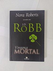 Vingança Mortal - J. D. Robb (Nora Roberts)