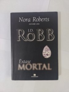 Êxtase Mortal - J. D. Robb (Nora Roberts)