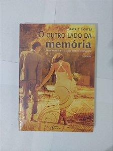 O Outro Lado da Memória - Beatriz Cortes