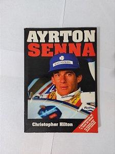 Ayrton Senna - Christopher Hilton