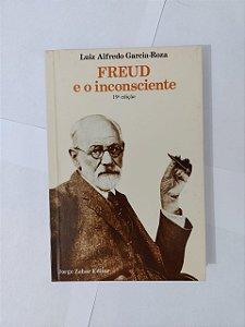 Freud e o Inconsciente - Luiz Alfredo Garcia-Roza
