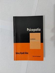 Psicopatia - Sidney Kyoshi Shine (Clínica Psicanalítica)