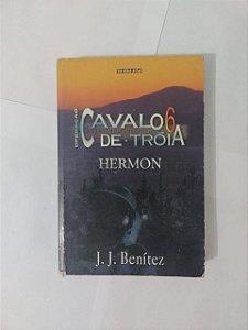 Operação Cavalo de Tróia 6: Hermon  - J. J. Benítez