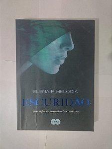Escuridão - Elena P. Melodia