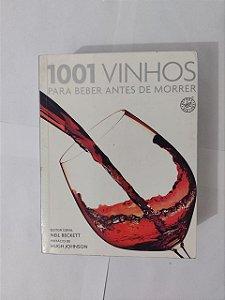 1001 Vinhos Para Beber Antes de Morrer - Neil Beckett