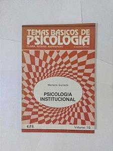 Psicologia Institucional - Marlene Guirado (Temas Básicos de Psicologia)