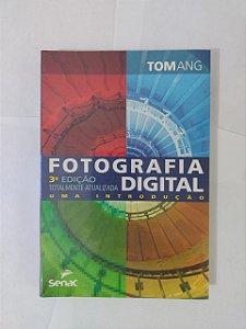Fotografia Digital - Tom Ang
