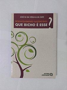 Desenvolvimento Sustentável, Que Bicho é Esse? - Jose Eli da Veiga e Lia Zatz
