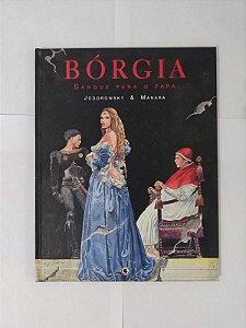 Bórgia: Sangue Para o Papa - Judorowsky e Manara