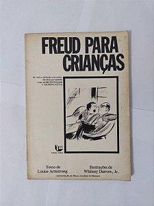 Freud Para Crianças - Louise Armstrong