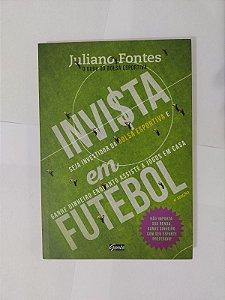 Invista em Futebol - Juliano Fontes