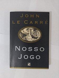 Nosso Jogo - John Le Carré