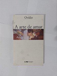 A Arte de Amar - Ovídio (Pocket)