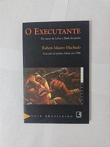 O Executante - Rubem Mauro Machado