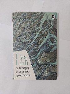 O Tempo é um Rio que Corre - Lya Luft