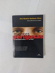 Mentes Perigosas: O Psicopata Mora ao Lado - Ana Beatriz Barbosa Silva (Pocket)