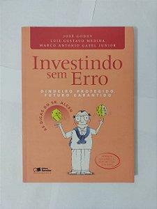 Investimento sem Erro - José Godoy, Luiz Gustav Medina e Marcos Antonio Gazel Junior