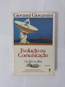 Evolução na Comunicação - Giovanni Giovanni