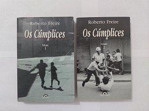 Os Cúmplices Vol. 1 e 2 - Roberto Freire