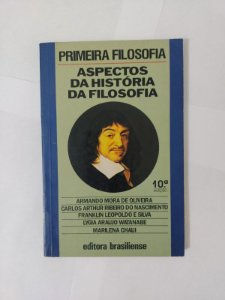 Primeira Filosofia: Aspectos da História da Filosofia  - Armando Mora de Oliveira