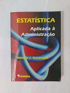 Estatística Aplicada à Administração - William J. Stevenson