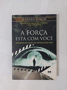 A Força Está com Você - Stephen Simon
