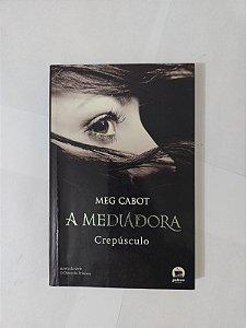 A Meditadora: Crepúsculo - Meg Cabot