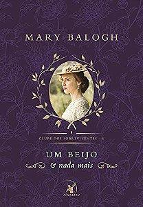 Um Beijo e nada mais - Mary Balogh - Novo e Lacrado