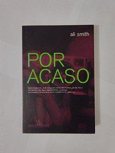 Por Acaso - Ali Smith