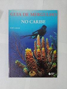 Guia de Mergulho no Caribe - Kurt Amsler
