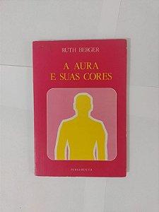 A Aura e suas Cores - Ruth Berger