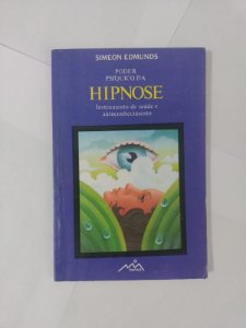 Poder Psíquico da Hipnose - Simeon Edmunds