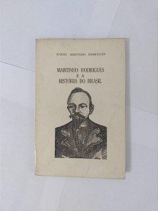 Martinho Rodrigues e a História do Brasil - Judith Martinho Rodrigues (Autografado)