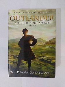 Outlander: A Libélula no Âmbar - Diana Gabaldon
