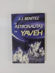 Os Astronautas de Yaveh - J. J. Benítez (Autografado)