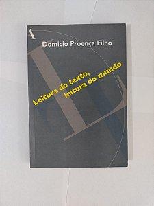 Leitura do Texto, Leitura do Mundo - Domicio Proença Filho