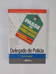 Delegado de Polícia: Civil e Federal - Coord. Marcelo Hugo Rocha ( Passe em Concursos Públicos)