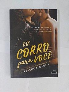 Eu Corro Para Você - Rebecca Cruz (Autografado)