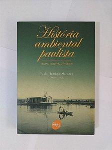 História Ambiental Paulista - Paulo Henrique Martinez