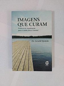 Imagens que Curam - Dr. Gerald Epstein