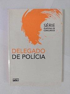 Delegado de Polícia - Série Questões de Concursos