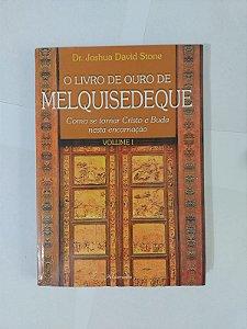 O Livro de Ouro de Melquisedeque - Dr. Joshua David Stone