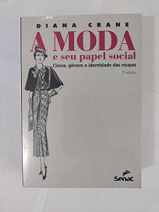 A Moda e Seu Papel Social - Diana Crane